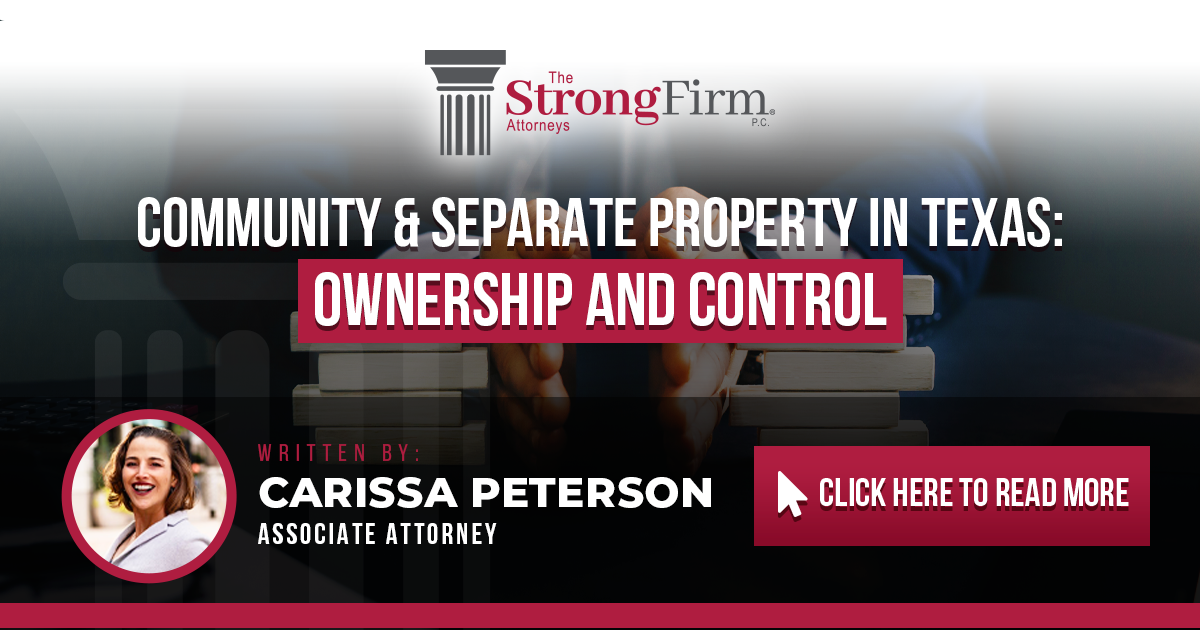 COMMUNITY AND SEPARATE PROPERTY IN TEXAS: OWNERSHIP AND CONTROL