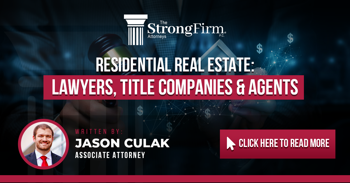 Residential Real Estate: Lawyers, Title Companies, and Agents, Oh My!
